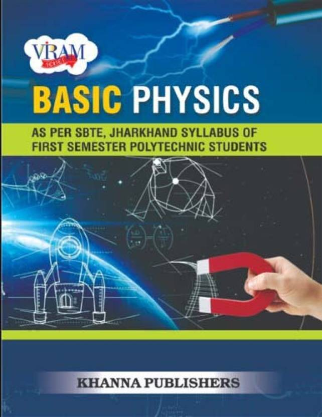 Basic Physics (As Per SBTE, Jharkhand Syllabus of First
