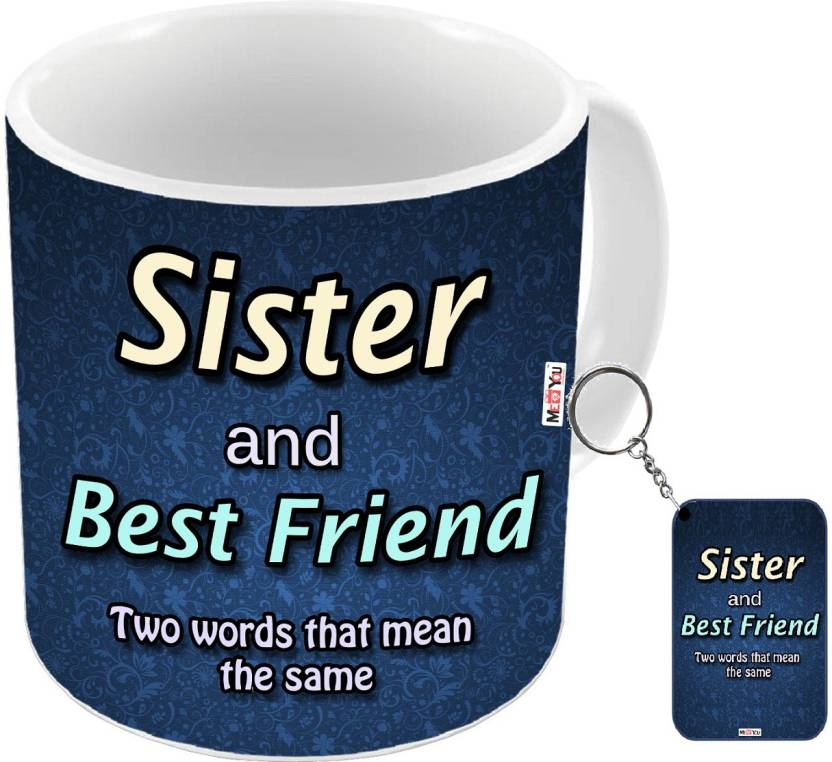 MEYOU Gift For Raksha Bandhan Anniversary Gifts SisterBirthday Your SisterRakhi Sister IZ18DTMK 338 Mug Keychain Set Price