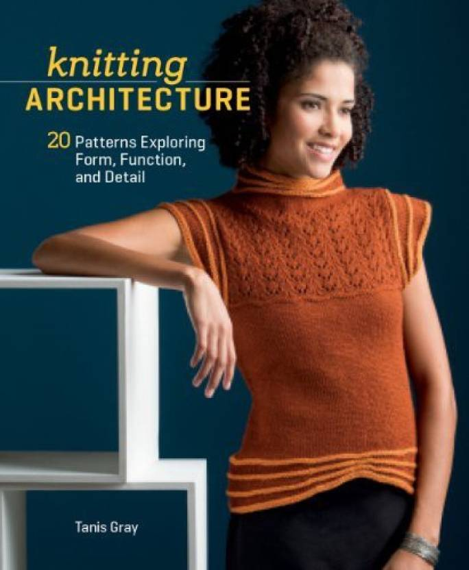 Interweave Knitting Architecture 20 Patterns Exploring Form