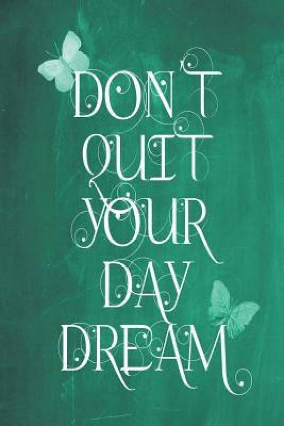0d5946419477 Chalkboard Journal - Don't Quit Your Daydream (Green): Buy ...