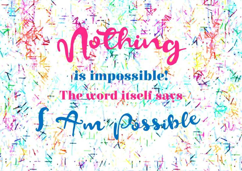 Nothing Is Impossible Quote Motivational Quote Poster By Audrey