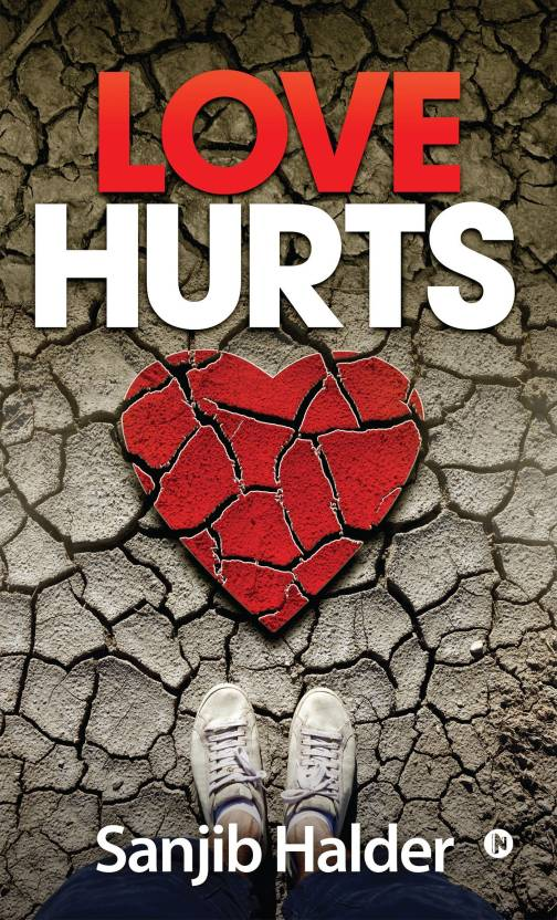 e5a275cd9d Love Hurts  Buy Love Hurts by Sanjib Halder at Low Price in India ...