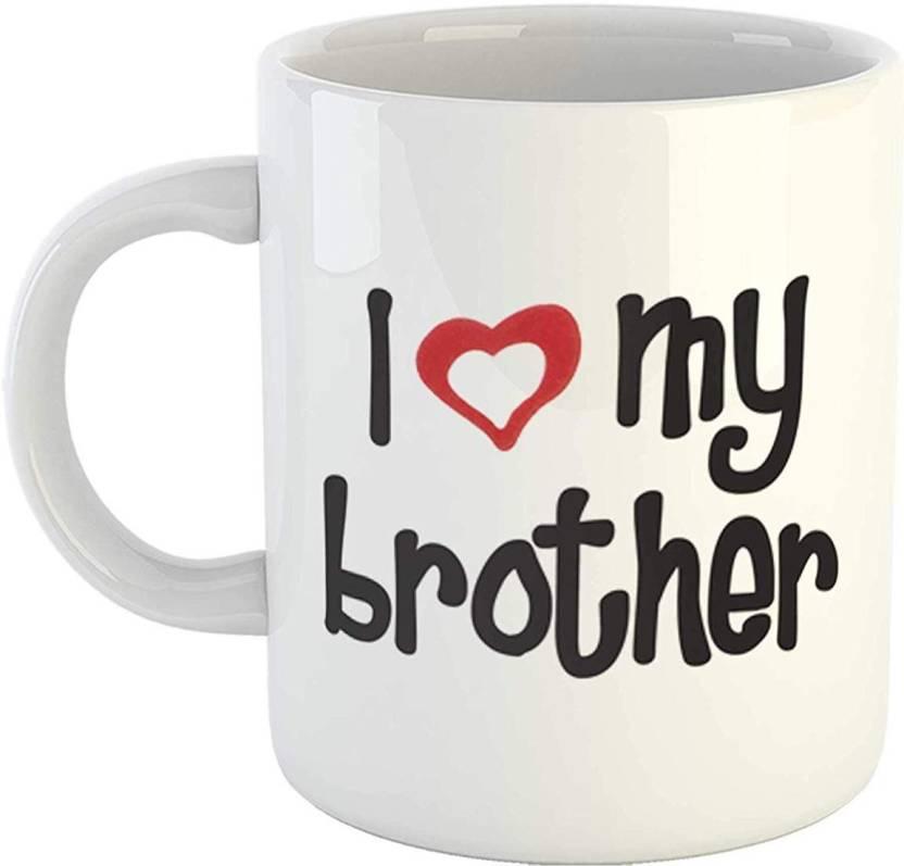 Ikraft I Love My Brother Cute Quotes Printed Ceramic White Coffeemug
