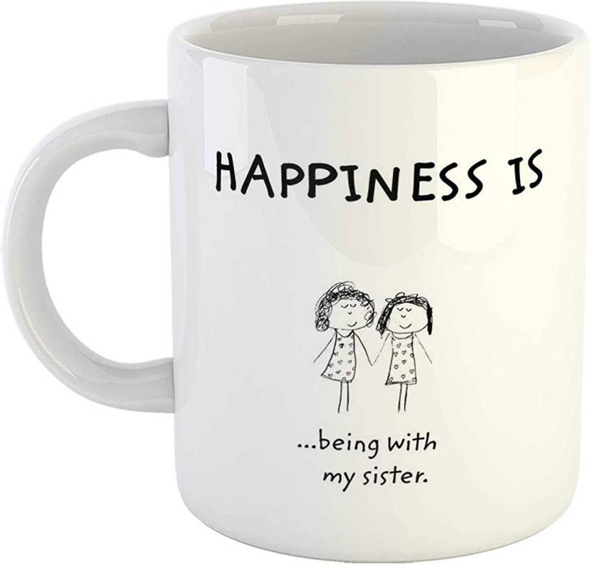 iKraft Happiness is Being with My Sister 11Oz Cute Printed ...