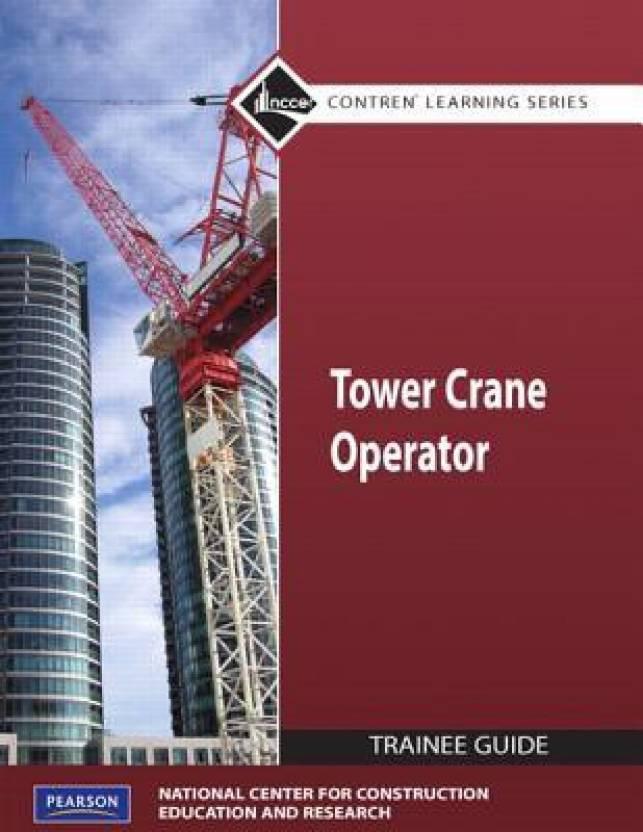 Tower Crane Operator: Trainee Guide: Buy Tower Crane Operator