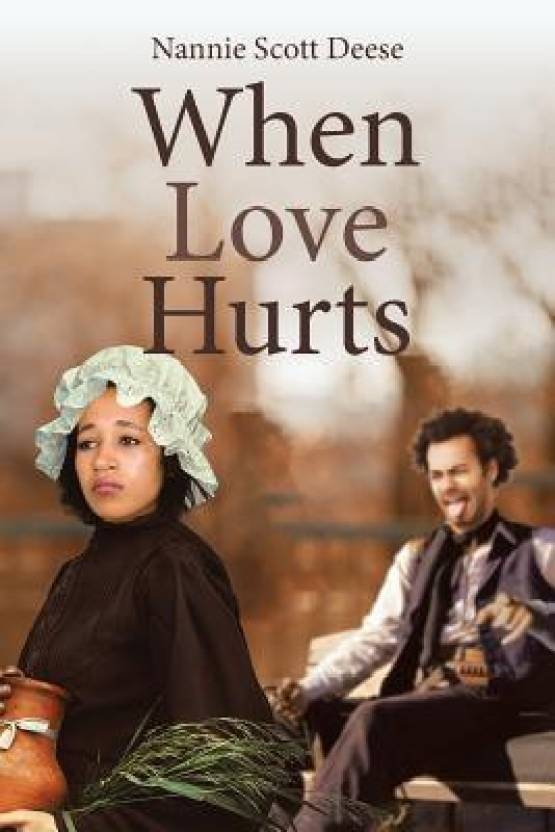df2072297f When Love Hurts  Buy When Love Hurts by Nannie Scott Deese at Low Price in  India