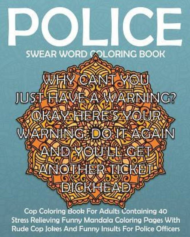 Police Swear Word Coloring Book Buy Police Swear Word Coloring Book