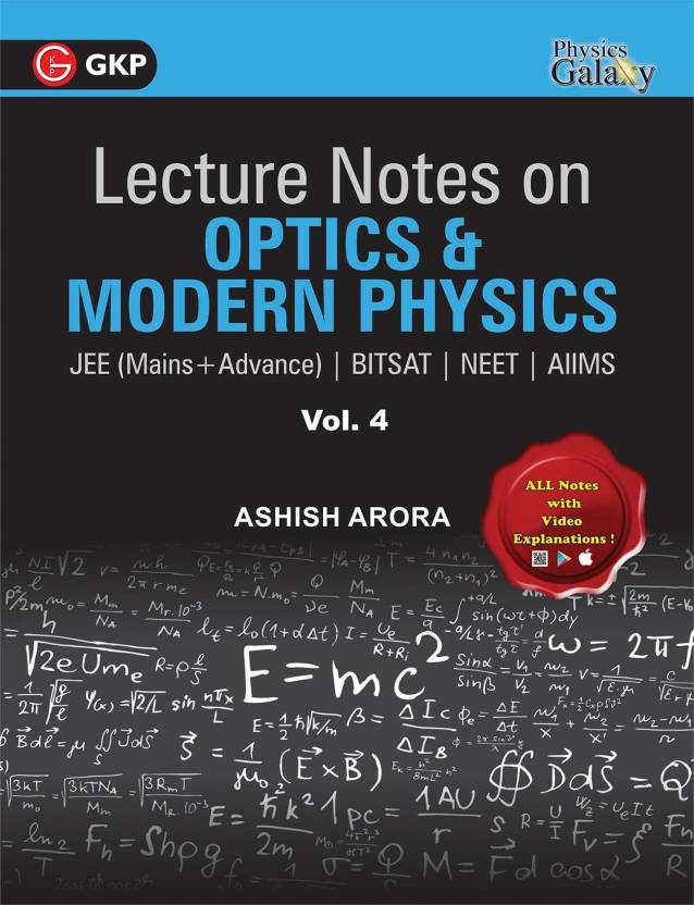 Lecture Notes on Optics & Modern Physics- Physics Galaxy Vol  IV