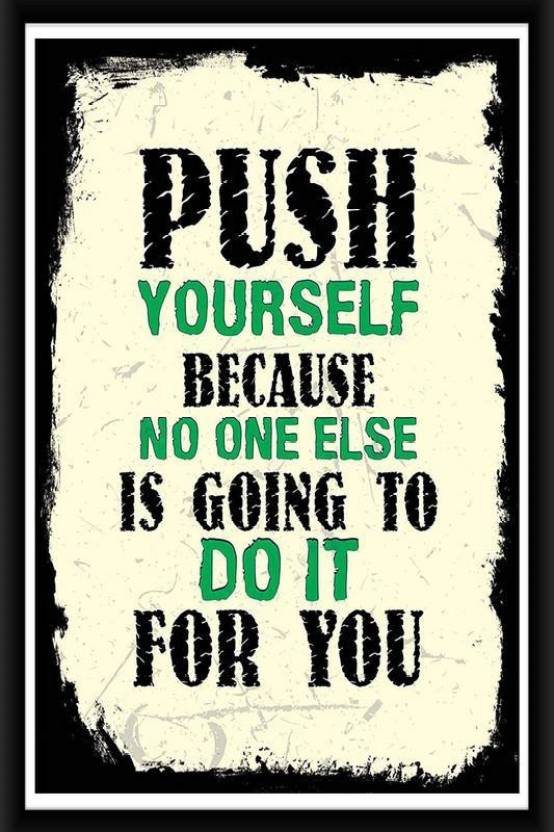 R Print Push Yourself Because No One Else Is Going To Do For You By