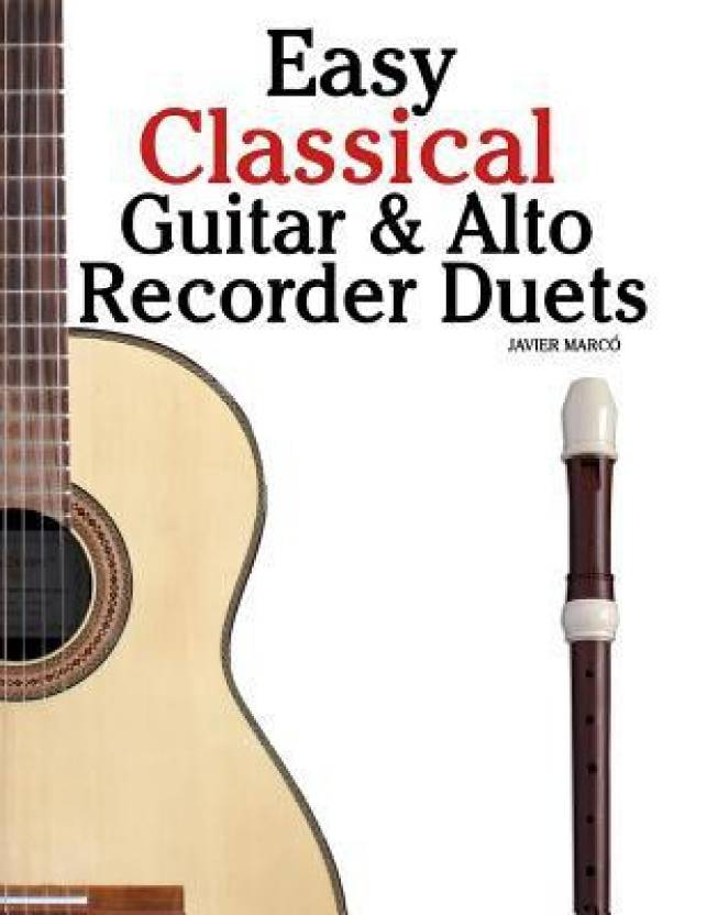 Easy Classical Guitar & Alto Recorder Duets: Featuring Music