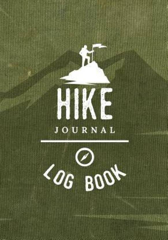 Hiking Journal Log Book: Buy Hiking Journal Log Book by