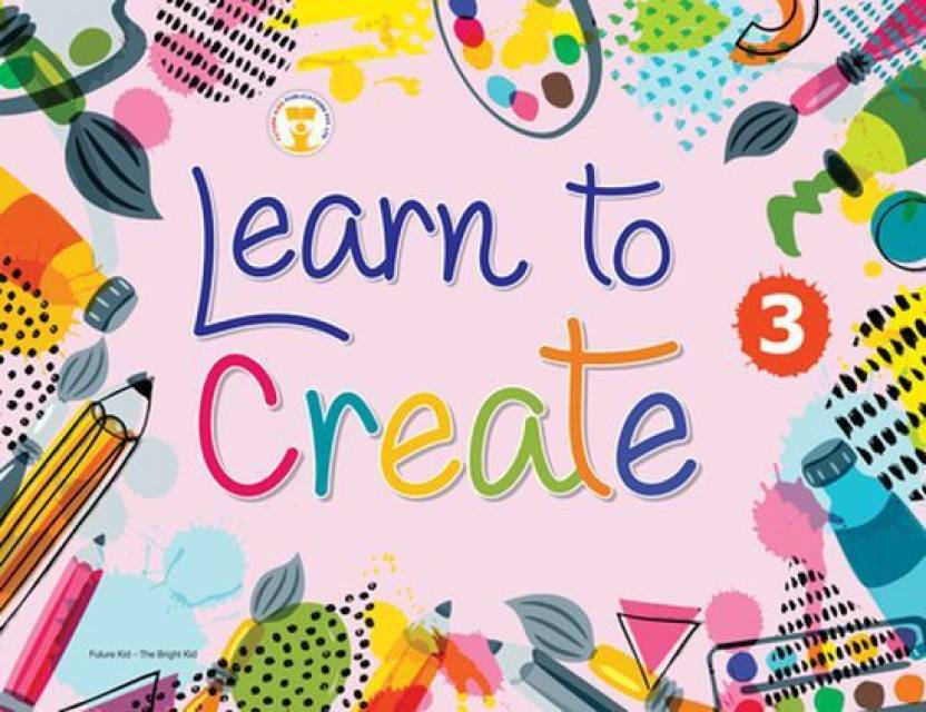 Learn To Create Book 3 Art Craft Buy Learn To Create Book 3