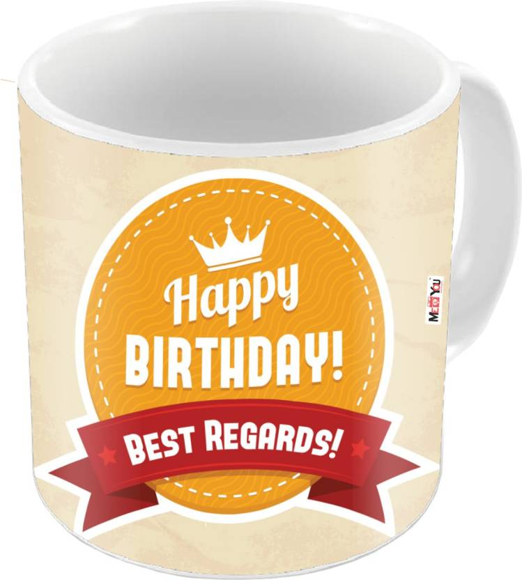 MEYOU Gift For Father Mother Brother Sister Friends Lover On Birthday Gifts IZ18PNHBDMU 102 Ceramic Mug 325 Ml
