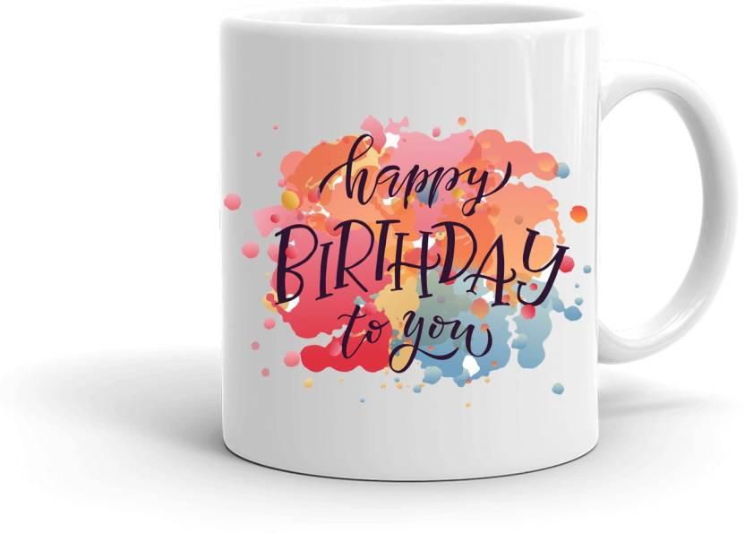 MUGKIN HB37 Happy Birthday Printed Gift For Friend Cousin Sister Brother Daughterson Etc White W864727872 Ceramic Mug 350 Ml