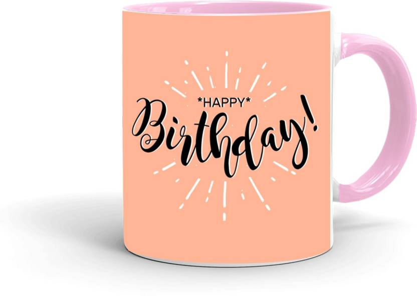 MUGKIN HB07 Special Birthday Printed Gift For Friend Cousin Sister Daughter Brother Son Etc Inner Pink 894P728916 Ceramic Mug 350 Ml