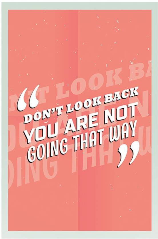 Dont Look Back Quotes Motivational Poster 12x18 By Paper Print
