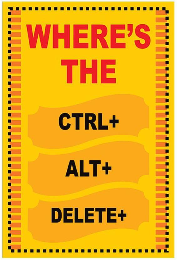 Wheres The Ctrl Alt Delete Quotes Motivational Poster 12x18 By