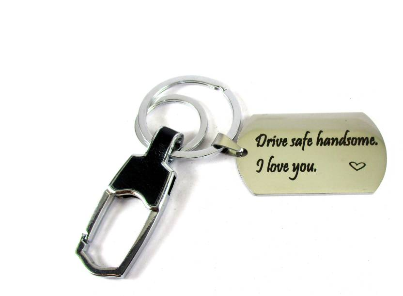 Streetsoul Drive Safe Handsome Message Engraved Keychain Stainless Steel  Silver Keyring on 2mm Tag Gift for Women   Men. Key Chain Price in India -  Buy ... 6e2dd287b66a