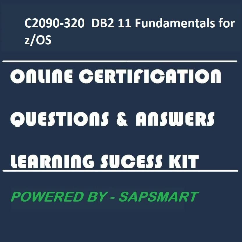 SAPSMART C2090-320 DB2 11 Fundamentals for z/OSCertification