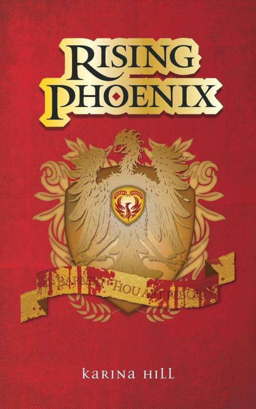 Rising Phoenix: Buy Rising Phoenix by Karina Hill at Low Price in