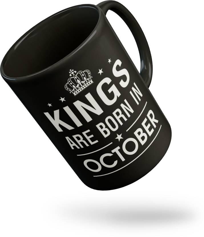 Thirsty Guys Kings Are Born In October Birthday Gift For Brother Boyfriend Black Ceramic Mug 325 Ml