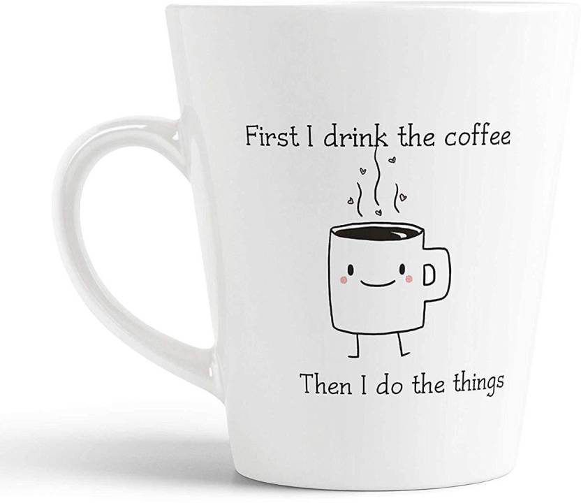 Ikraft Funny Cartoon Quotes Conical Coffeemug First I Drink The