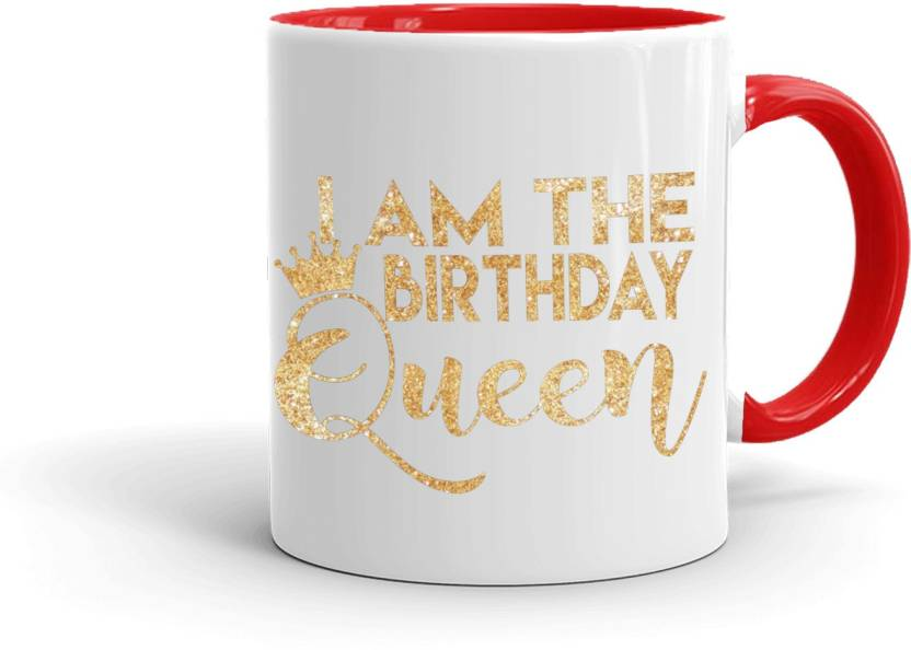 MUGkin OCT07 I Am The Birthday Queen Best Gift For Sister Friend Inner Red 8R944733224 Ceramic Mug 350 Ml