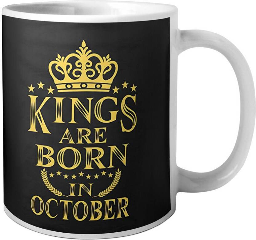 MUGkin OCT186 Kings Are Born In October Best Birthday Gift For Brother Friend Ceramic Mug 350 Ml