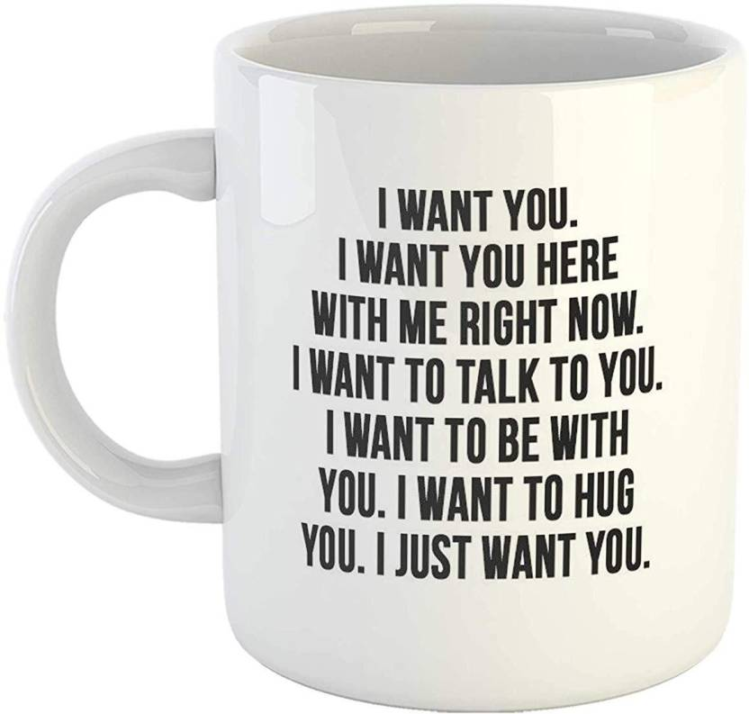 Ikraft I Want You Love Quotes Coffeemug White 11oz Tea Cup Gift For
