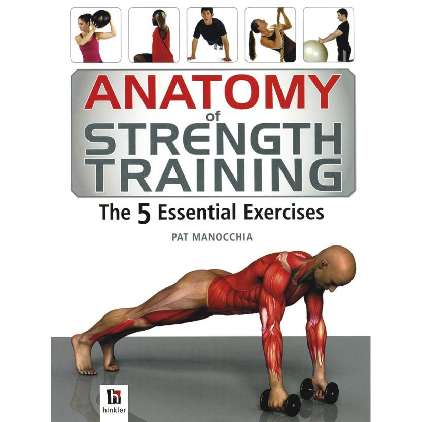 Anatomy Of Strength Training The 5 Essential Exercises Buy