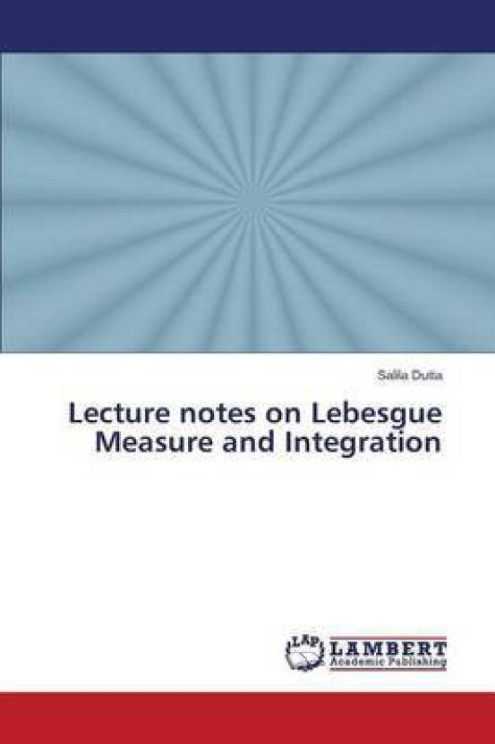 Lecture Notes on Lebesgue Measure and Integration: Buy Lecture Notes
