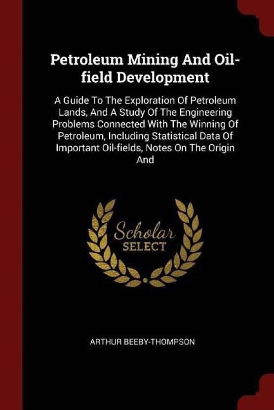 Petroleum Mining and Oil-Field Development: Buy Petroleum