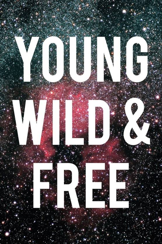 Young Wild Free Motivational Black Wall Art Poster Fine
