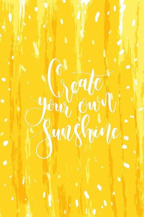 create your own sunshine motivational wall art poster fine art