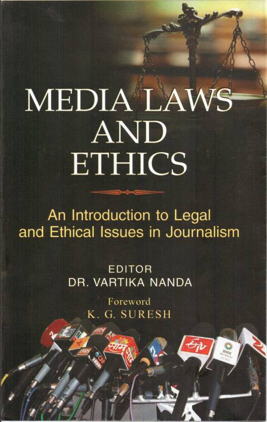 MEDIA LAWS AND ETHICS:AN INTRODUCTION TO LEGAL AND ETHICAL ISSUES IN