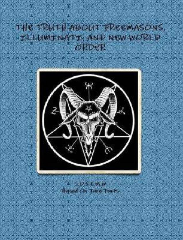 THE Truth About Freemasons, Illuminati, and New World Order: Buy THE