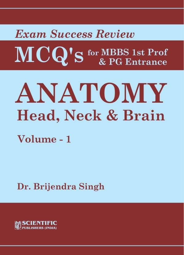 Anatomy Head Neck Brain Vol 1 Exam Success Review Mcqs For