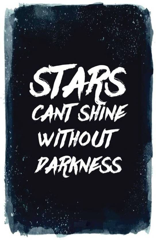 Stars Cant Shine Without Darkness Poster Paper Print