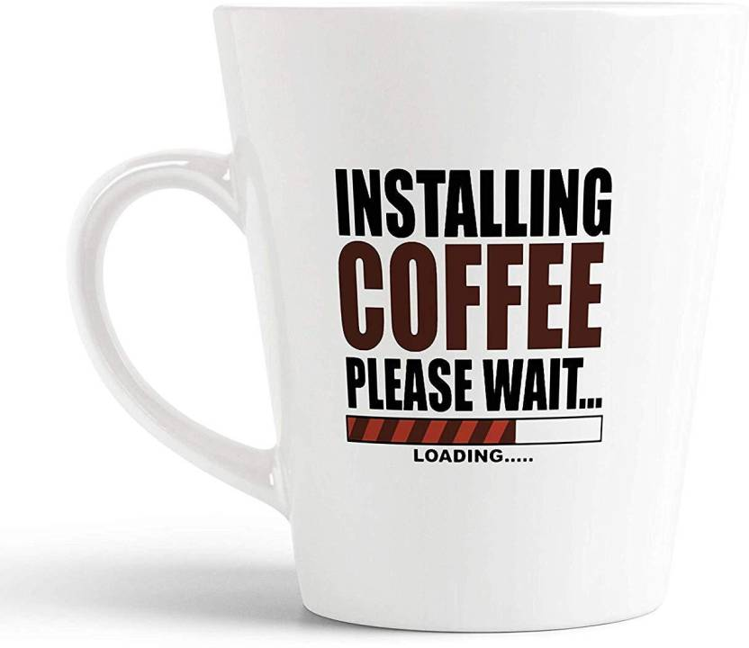 iKraft Installing Coffee Please Wait Quotes Conical ...