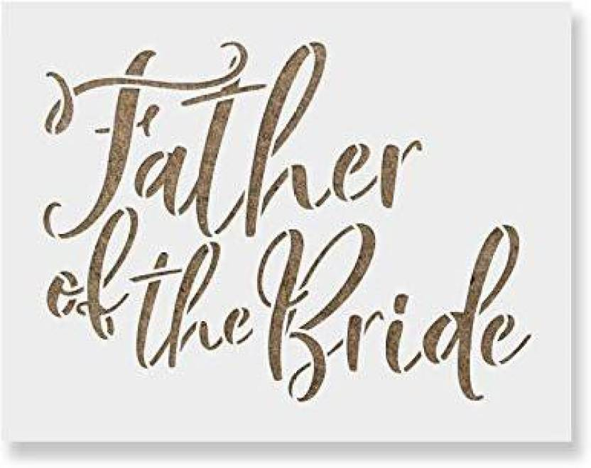 096a5f0c4 Genrc Father of The Bride Stencil Template for Weddings and Crafts - Reusable  Stencils for Painting in Small   Large Sizes - Father of The Bride Stencil  ...