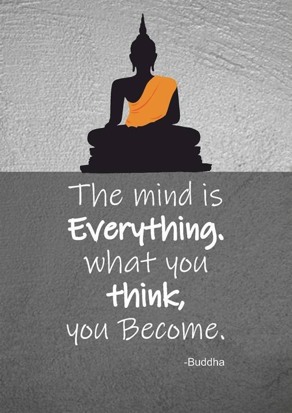 The Mind Is Everything Buddha Quote Poster Size 12 X 18