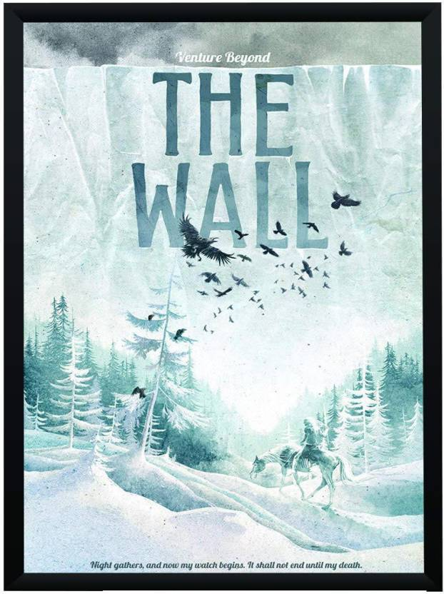 Game Of Thrones Venture Beyond The Wall Poster A4 Frame Paper Print