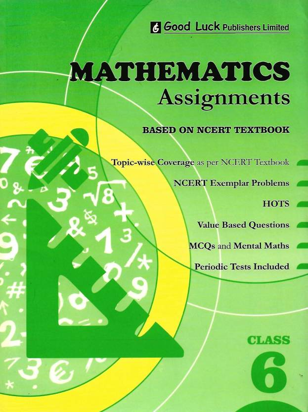 GOOD LUCK, MATHEMATICS ASSIGNMENTS ( BASED ON NCERT LOOKING