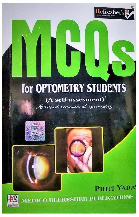 REFRESHER'S MCQ'S FOR OPTOMETRY STUDENTS (A SELF ASSESSMENT