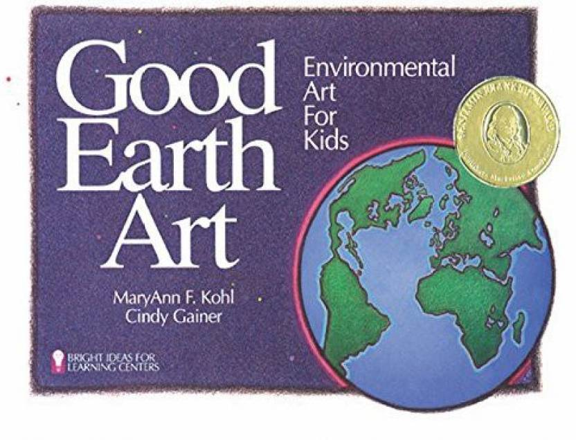Genrc Good Earth Art Environmental Art For Kids Bright Ideas For
