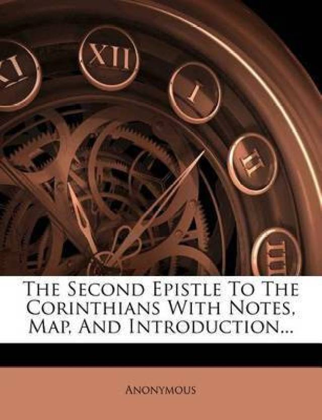 The Second Epistle To The Corinthians With Notes Map And