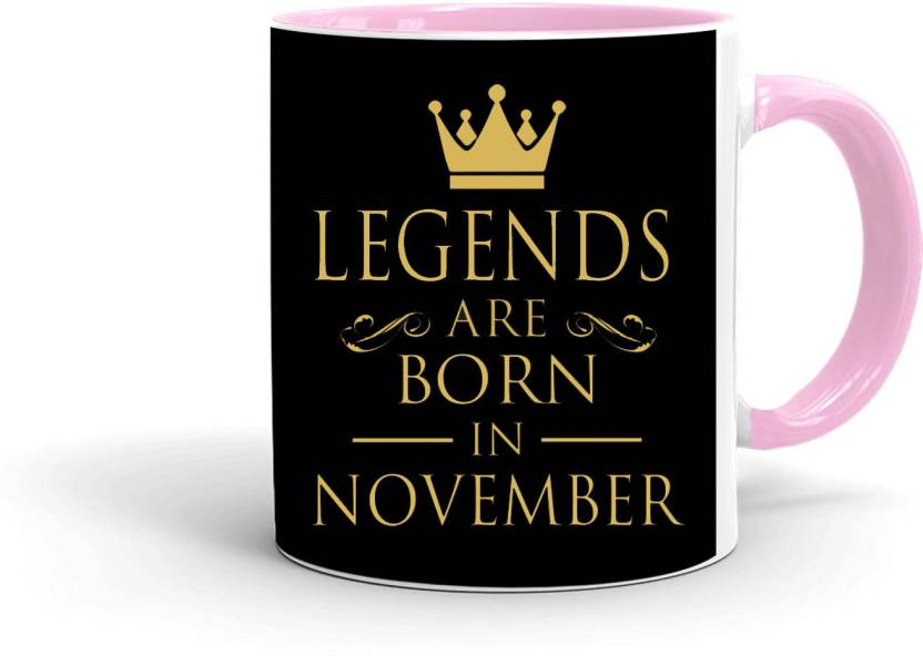 MUGkin NOV231 Legends Are Born In November Best Birthday Gift For Brother Friend INPink 42022691442 Ceramic Mug 350 Ml