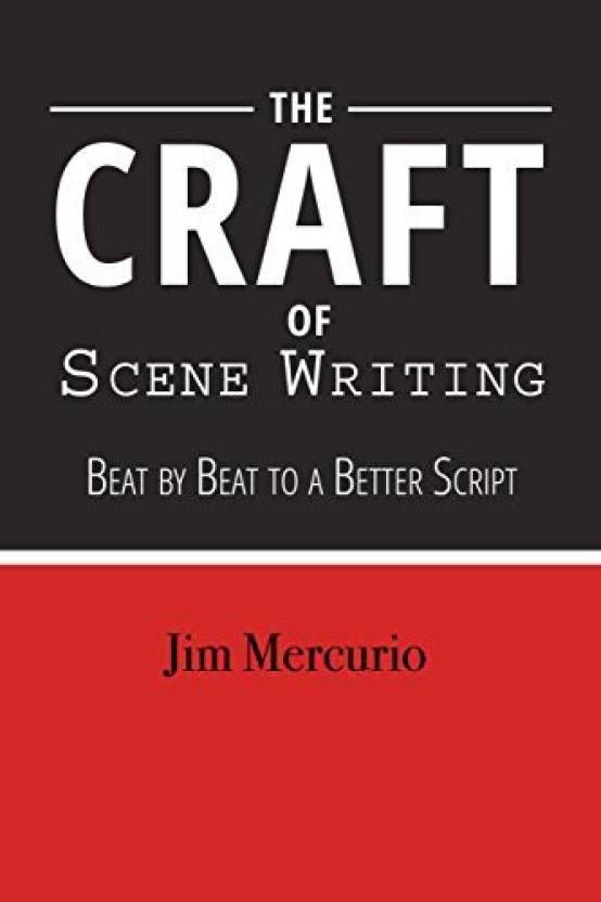 Genrc The Craft of Scene Writing: Beat by Beat to a Better Script