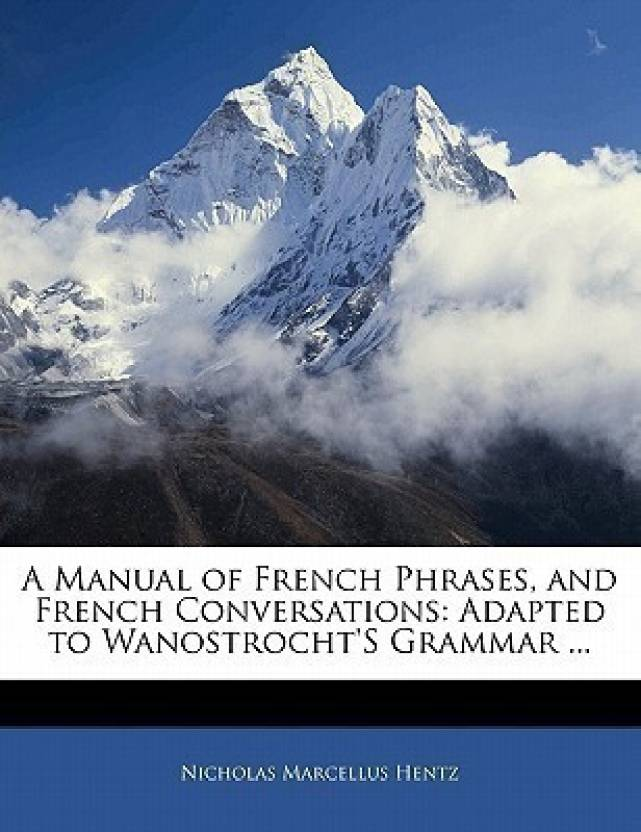 A Manual of French Phrases, and French Conversations: Buy A Manual
