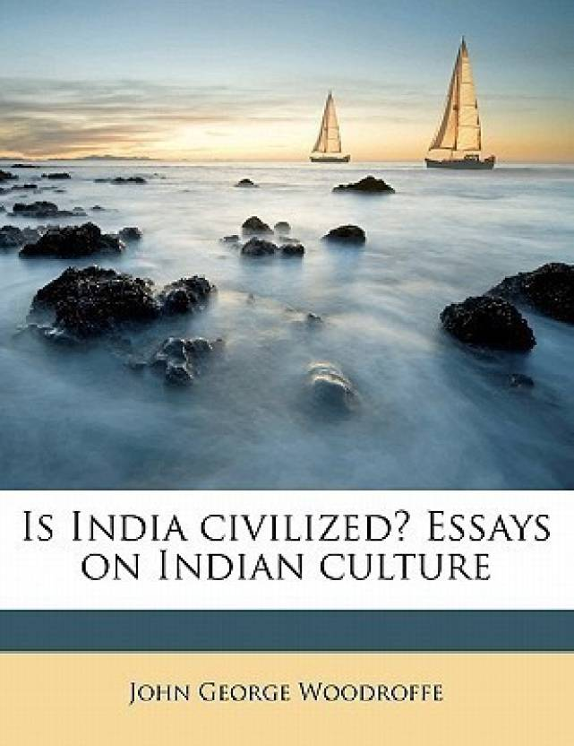 Mla Citation Of Essay Is India Civilized Essays On Indian Culture Wag The Dog Essay also Suny Common Application Essay Is India Civilized Essays On Indian Culture Buy Is India Civilized  Logic Essay